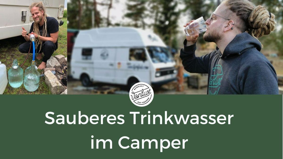 9 Tipps für SAUBERES TRINKWASSER im Camper