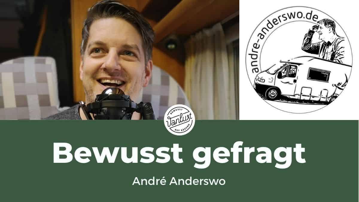 Bewusst gefragt - André Anderswo