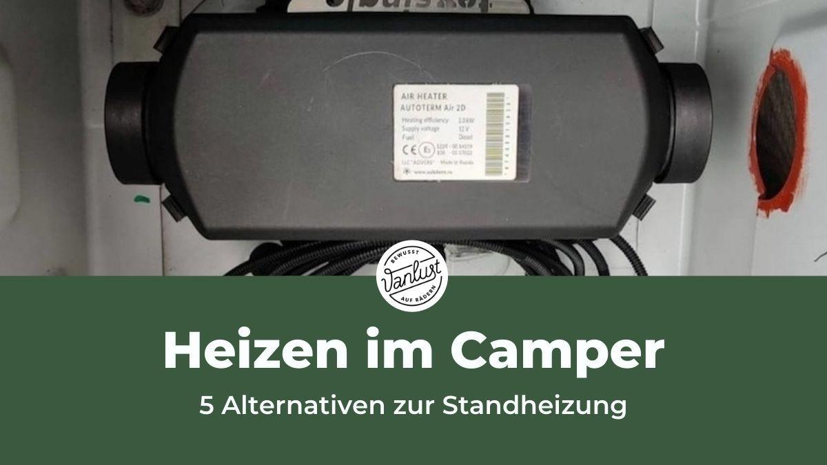 HEIZEN IM CAMPER - 5 Alternativen zur Standheizung!
