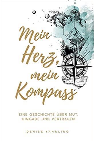 Mein Herz, mein Kompass - Denise Yahrling