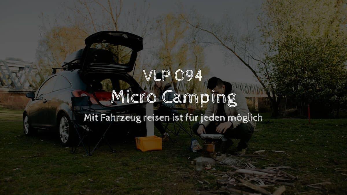 Micro Camping - Mit Fahrzeug reisen ist für jeden möglich