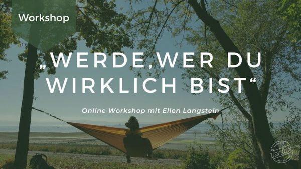 Online Workshop | Werde, wer du wirklich bist.
