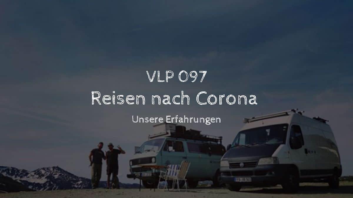 Reisen nach Corona - Unsere Erfahrungen