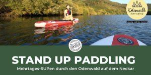 STAND UP PADDLING - Mehrtages-SUPen durch den Odenwald auf dem Neckar