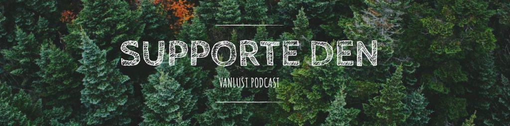 Supporte den Vanlust Podcast