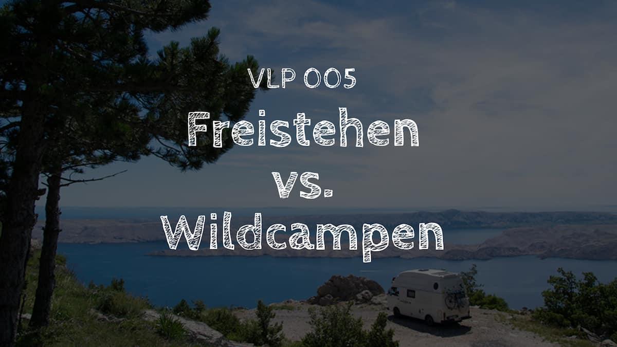 Freistehen vs. Wildcampen - 11 Tipps zum grundsätzlichen Verhalten