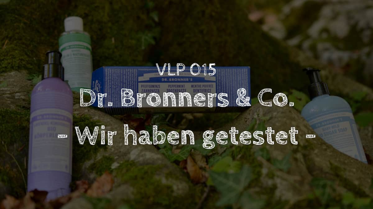 Dr. Bronners & Co. - Wir haben getestet