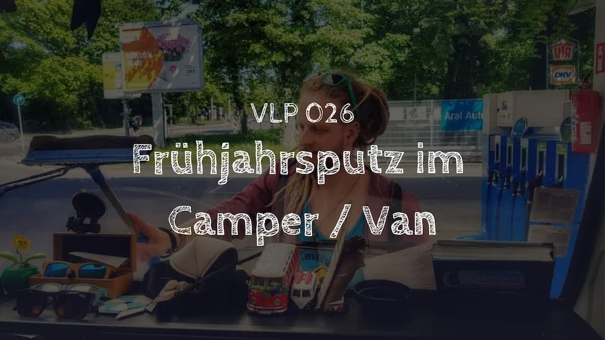 Frühjahrsputz im Camper / Van