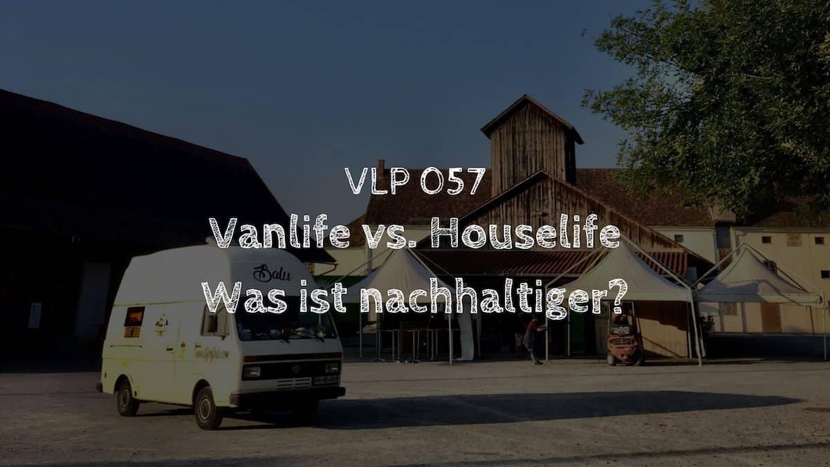 Vanlife vs. Houselife - Was ist nachhaltiger?