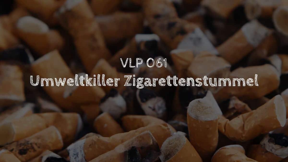 Umweltkiller Zigarettenstummel