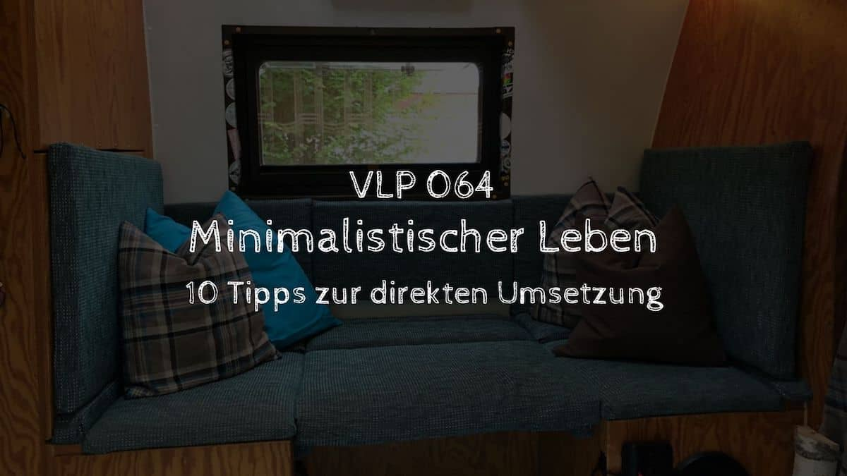 Minimalistischer Leben - 10 Tipps zur direkten Umsetzung