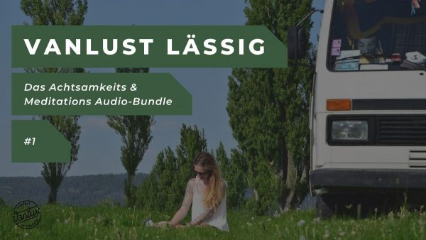 Vanlust Lässig | Das Achtsamkeits & Meditations Audio-Bundle #1