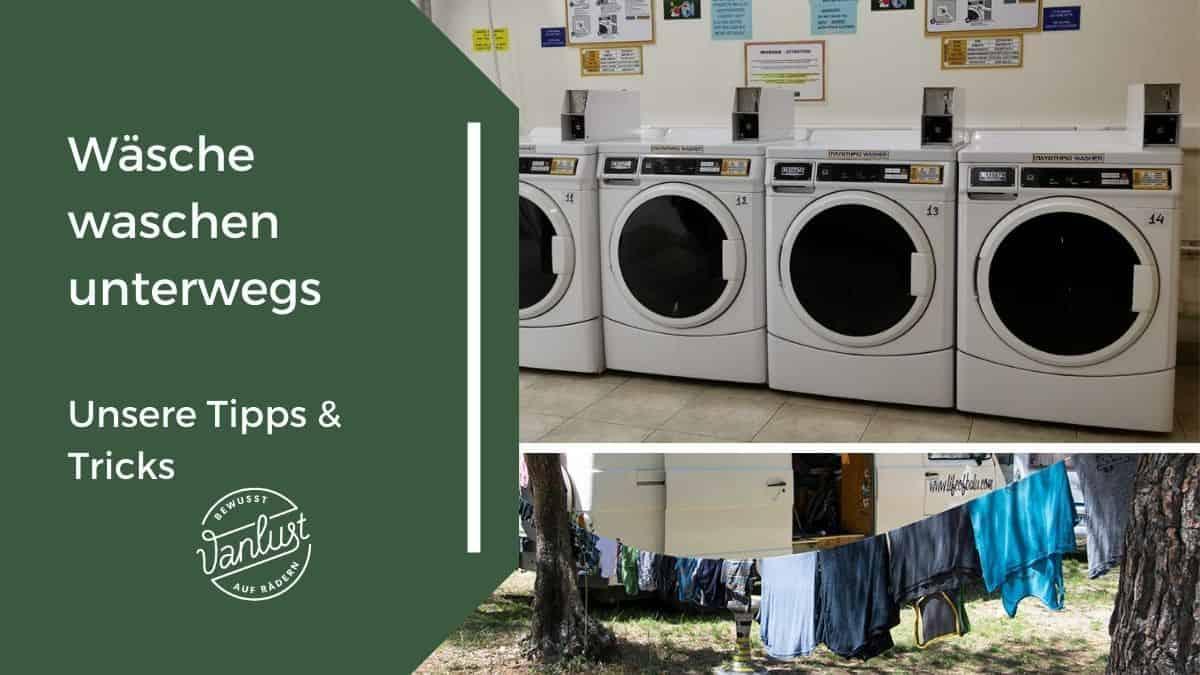 Wäsche waschen unterwegs - Vanlife Hacks